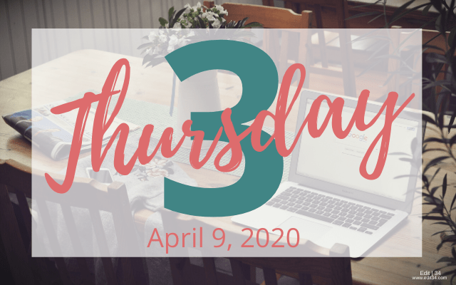 Thursday 3: April 9, 2020