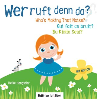 Wer ruft denn da? Who's Making That Noise? Qui fait ce bruit? Bu Kimin Sesi?