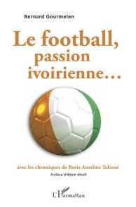 Le football, passion ivoirienne… [Critique]