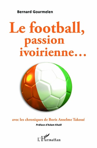 Le football, passion ivoirienne...