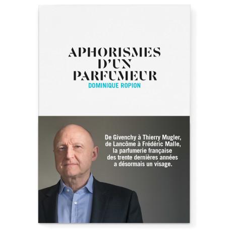 Aphorismes d'un Parfumeur de Dominique Ropion