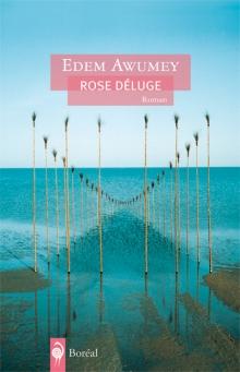 Rose Déluge par Edem Awumey