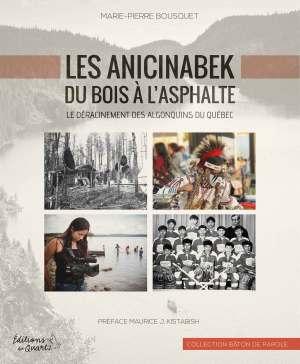 Les Anicinabek - Du bois à l'asphalte - Éditions du Quartz