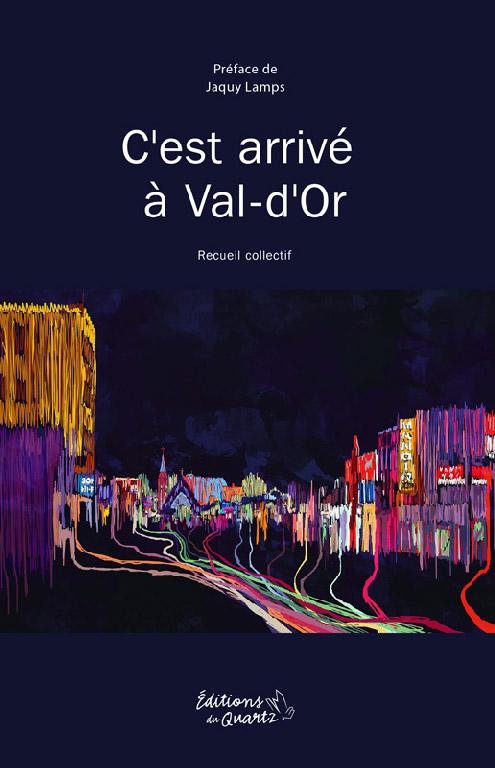 C'est arrivé à Val-d'Or - Éditions du Quartz