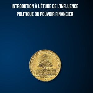 Introduction à l'étude de l'influence politique du pouvoir financier-138