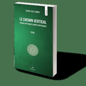 Le chemin vertical - Voyages mythiques et quêtes initiatiques-0
