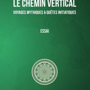 Le chemin vertical - Voyages mythiques et quêtes initiatiques-164