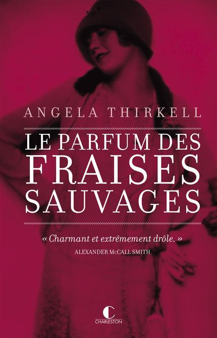 Le parfum des fraises sauvages De Angela Thirkell - Éditions Charleston