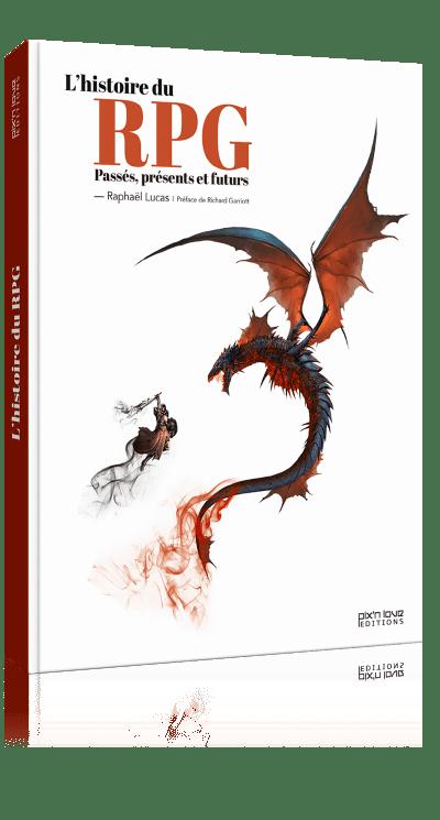 L'Histoire du RPG - Passés, présents et futurs