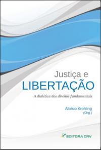 Justiça e Libertação: A Dialética dos Direitos Fundamentais