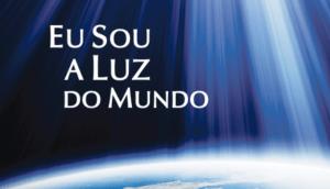 Eu Sou a luz do Mundo - imagem Facebook 3 - 2017-02-21