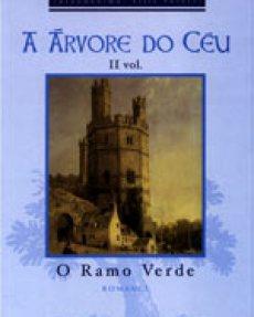 A Arvore do Ceu 02 - O Ramo Verde - Edith Pargeter [Portugués]