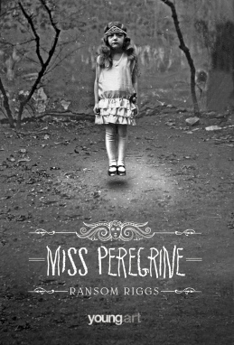 Miss Peregrine (Ransom Riggs)