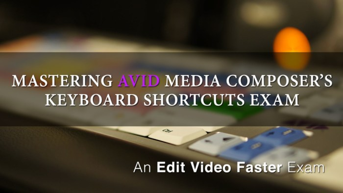 Mastering Media Composers Keyboard Shortcuts – Exam