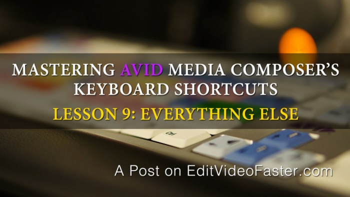 Mastering Media Composers Keyboard Shortcuts – Lesson 9 on Random Shortcuts