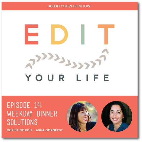 Episode 14: Weekday Dinner Solutions - Edit Your Life