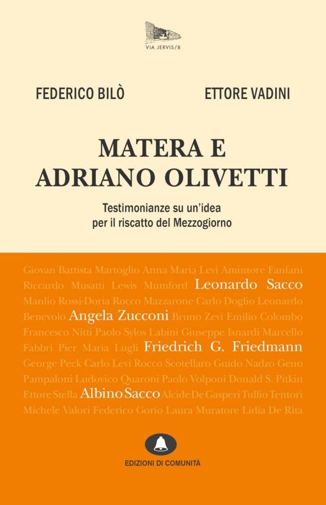 Matera e Adriano Olivetti - Testimonianze su un'idea per il riscatto del Mezzogiorno – Federico Bilò, Ettori Vadini