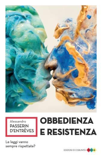 Obbedienza e resistenza - Alessandro Passerin D'Entrèves