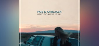 #Release | Afrojack ft Fais – Used To Have It All