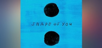 #Release | Ed Sheeran – Shape Of You
