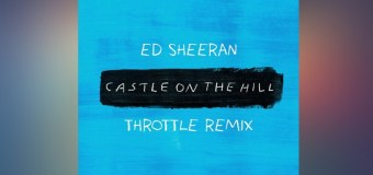 #FreeDownload | Ed Sheeran – Castle On The Hill (Throttle Remix)