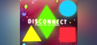 #Release | Clean Bandit & Marina – Disconnect