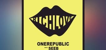 #Release | OneRepublic, Seeb – Rich Love