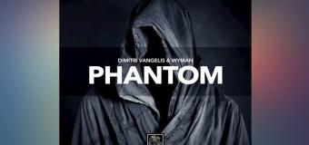 #Release | Dimitri Vangelis & Wyman – Phantom