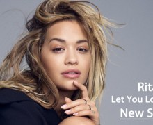 #Release | Rita Ora – Let You Love Me