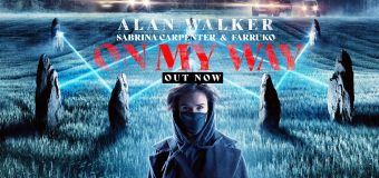 #Release | Alan Walker, Sabrina Carpenter, Farruko – On My Way
