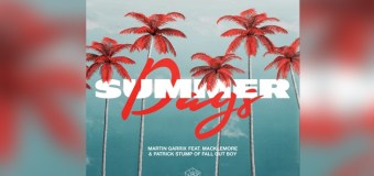 #Release | Martin Garrix feat. Macklemore and Patrick Stump – Summer Days