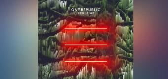 #Release | OneRepublic – Rescue Me