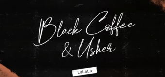 #Release | Black Coffee, Usher – LaLaLa