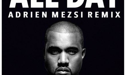 "Adrien Mezsi Remixes Kanye West's ""All Day"""