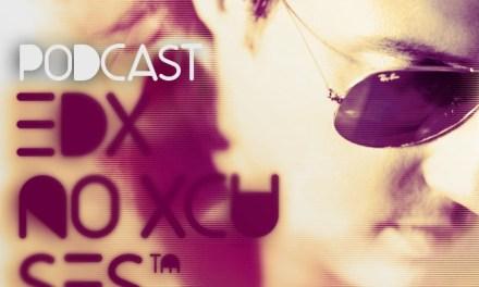 "Exclusive    EDX Presents No Xcuses 290 & ""Omertà""!"