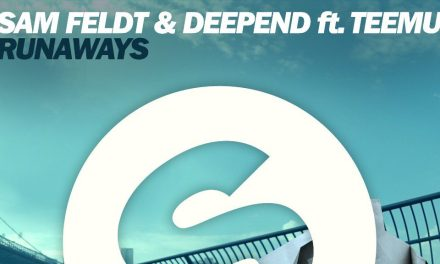 "Sam Feldt & Deepend Officially Release ""Runaways"""