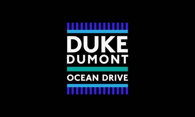 #TBT    Duke Dumont – Ocean Drive