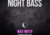 Wax Motif Forsaken Night Bass