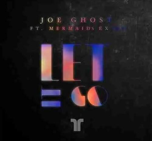 Joe Ghost Mermaids Exist Let It Go