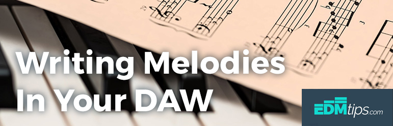 Writing Melodies in Your DAW