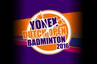 YONEX Dutch Open 2016