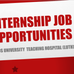 Lagos University Teaching Hospital Internship Job Recruitment
