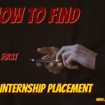 How to Find Your First Internship Placement