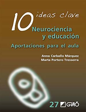 10 ideas clave neurociencia y educación. Lecturas sobre innovación educativa