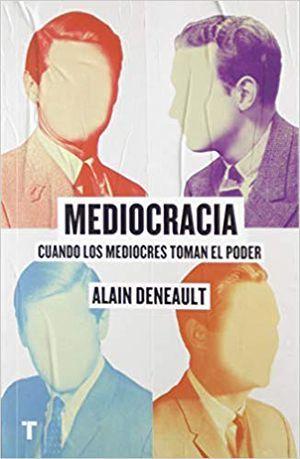 Mediocracia. Cuando los mediocres toman el poder
