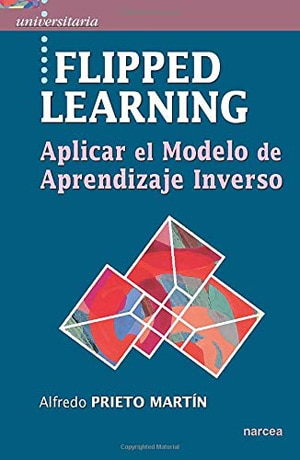 Flipped Learning. Aplicar el Modelo Aprendizaje Inverso