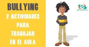 Actividades para trabajar el bullying en el aula