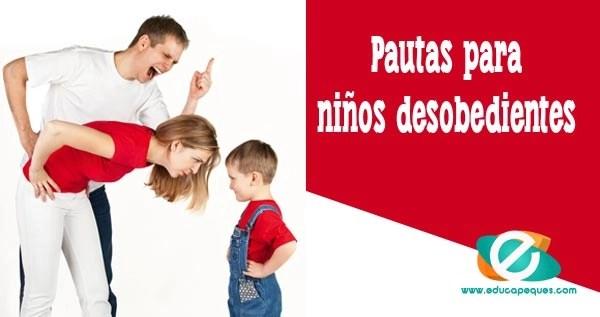 pautas para niños desobedientes