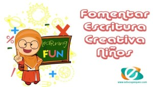 Actividades para fomentar la escritura creativa