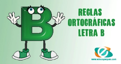 Reglas ortográficas de la b